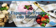 Espuma de Fresas con Mambo