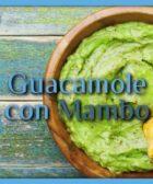 Guacamole con Mambo