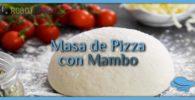Masa de Pizza con Mambo