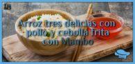 Arroz tres delicias con pollo y cebolla frita con Mambo