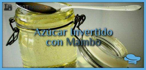 Azúcar invertido con Mambo