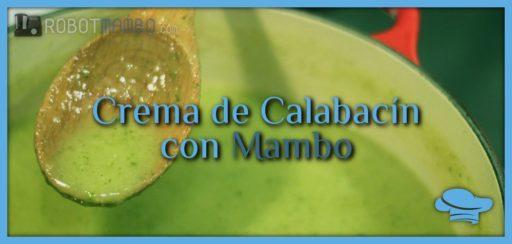 Crema de calabacín con Mambo