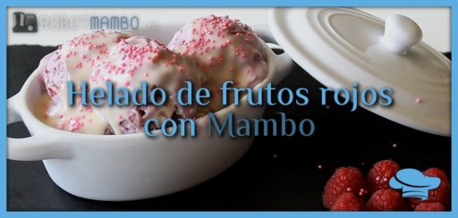 Helado de frutos rojos con Mambo