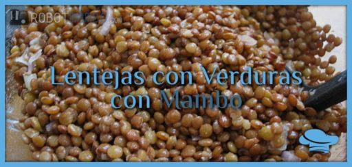 Lentejas con verduras con Mambo