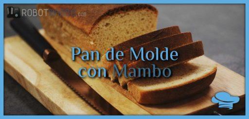 Pan de molde con Mambo