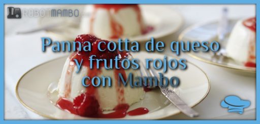 Panna cotta de queso y frutos rojos con Mambo