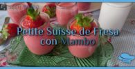 Petite suisse de fresa con Mambo