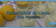 Petite suisse de limón con Mambo