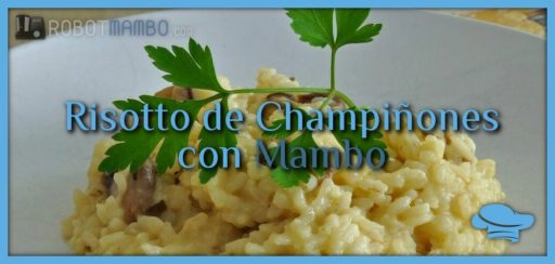 Risotto de champiñones con Mambo