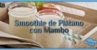 Smoothie de plátano con Mambo