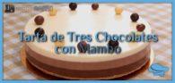 Tarta de 3 chocolates con Mambo