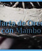 Tarta de Oreo con Mambo