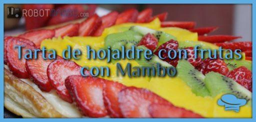 Tarta de hojaldre con frutas con Mambo